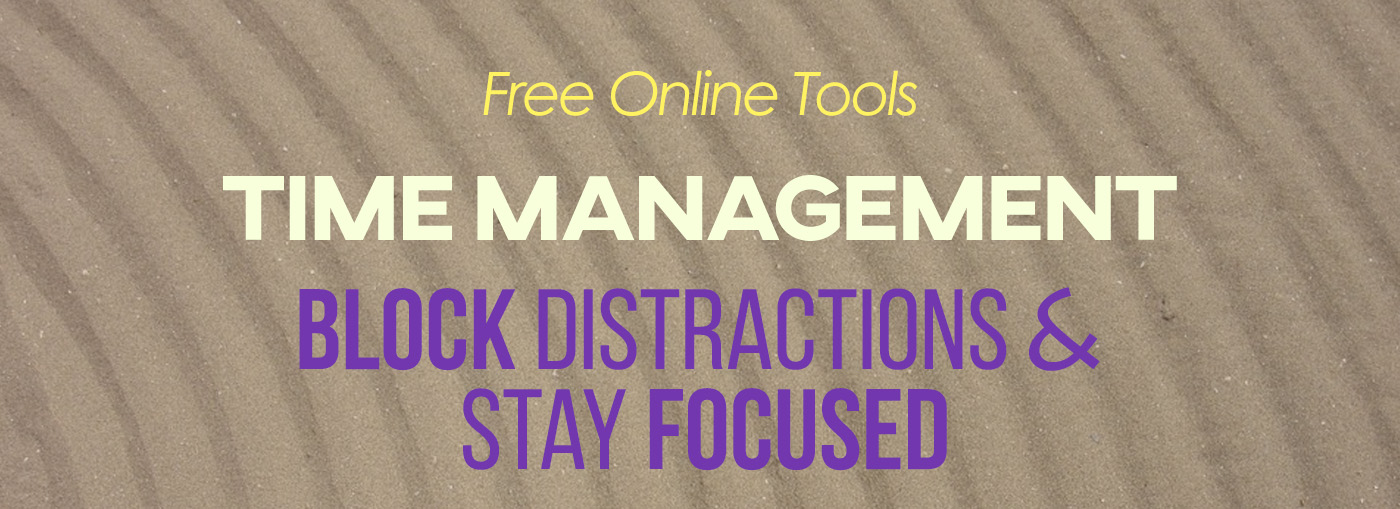 Free Time Management Tools: Block Distractions and Stay Focused