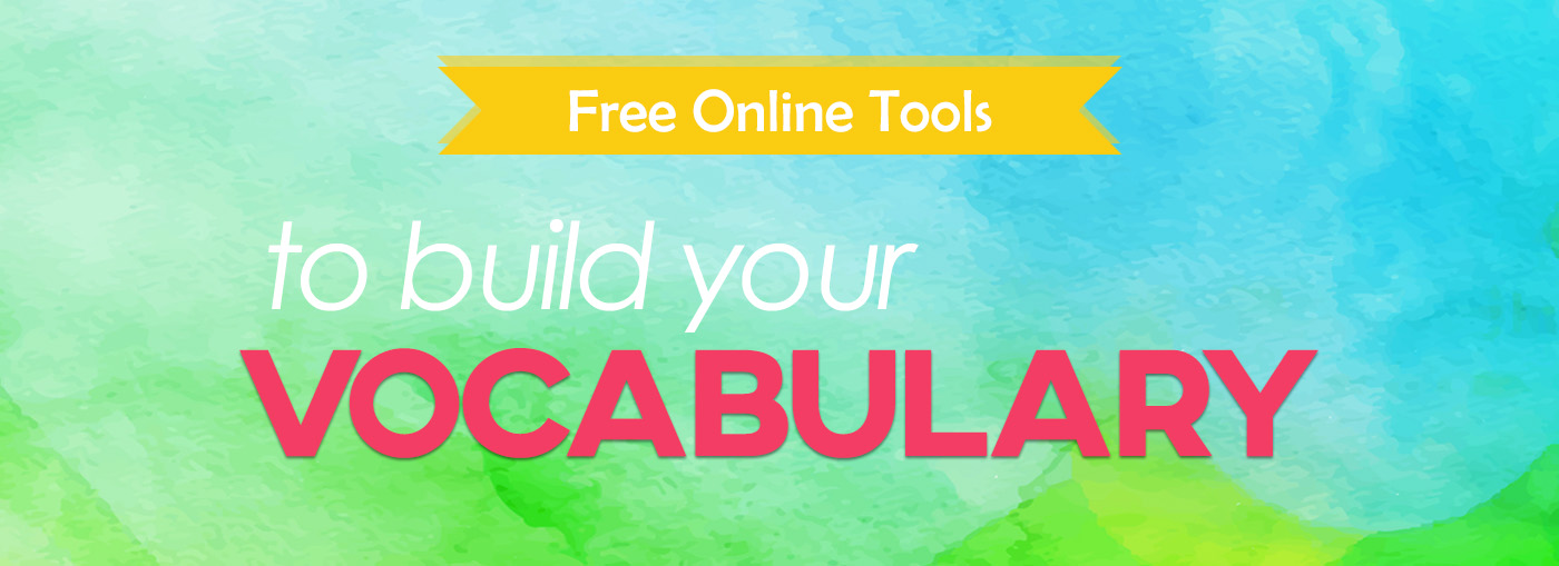 Free Online Tools to Build your Vocabulary