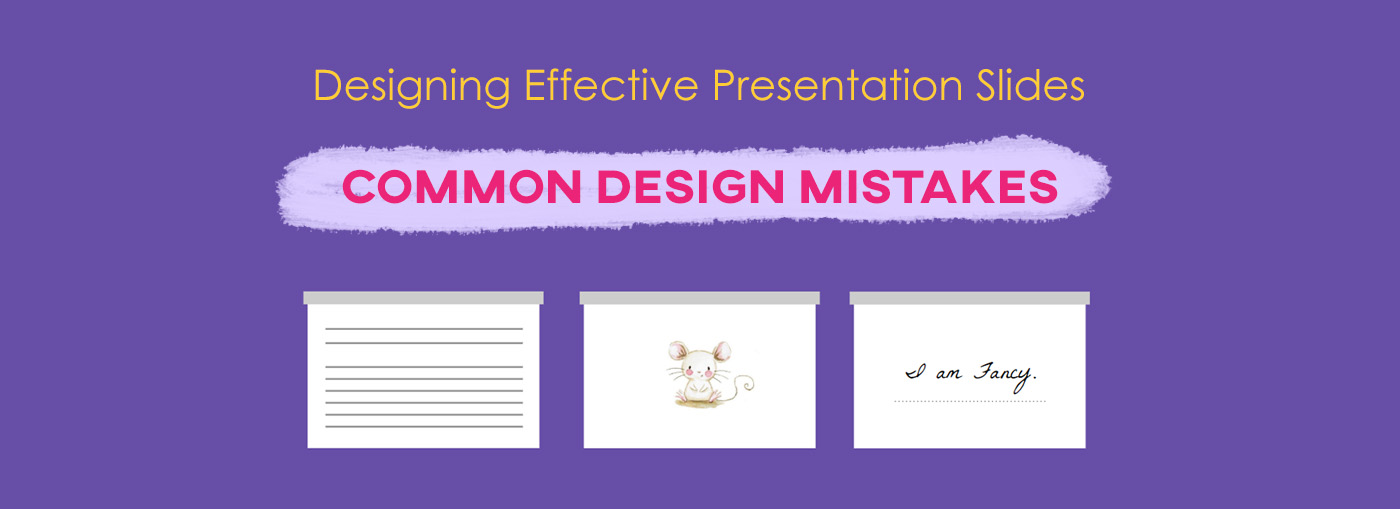 Common Design Mistakes in Presentation Slides